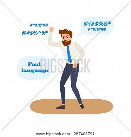 Foul Language And Swear Words. Bad Behavior