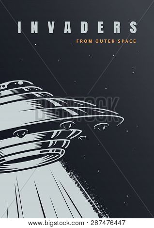Vintage Alien Invasion Poster With Ufo On Starry Background Vector Illustration