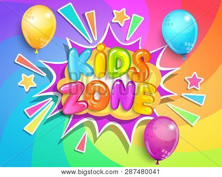 Kids Zone Banner With Balloons On Rainbow Spiral Background In Cartoon Style.place For Fun And Play,