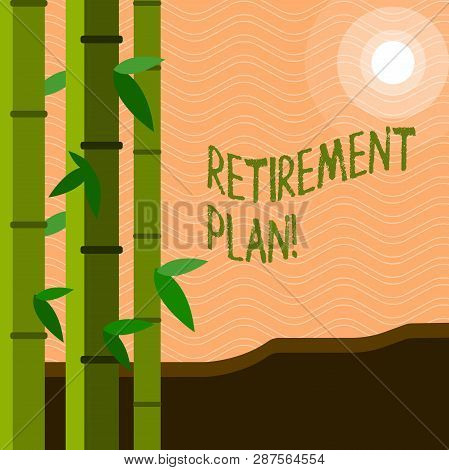 Text Sign Showing Retirement Plan. Conceptual Photo Savings Investments That Provide Incomes For Ret