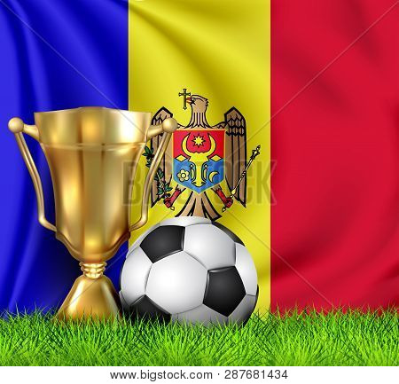 Golden Realistic Winner Trophy Cup And Soccer Ball Isolated On National Flag Moldova. Cup Winner In