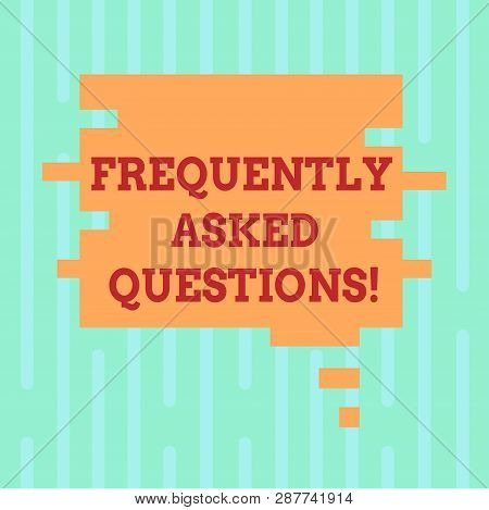 Word writing text Frequently Asked Questions. Business concept for most common inquiries Informations Help Guide Blank Color Speech Bubble in Puzzle Piece Shape photo for Presentation Ads. poster