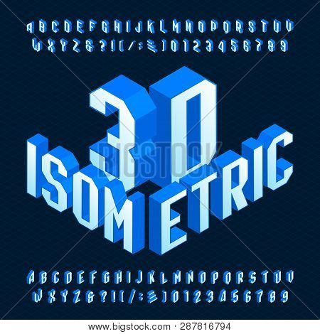 3d Isometric Alphabet Font. 3d Effect Geometric Letters, Numbers And Symbols. Stock Vector Typescrip