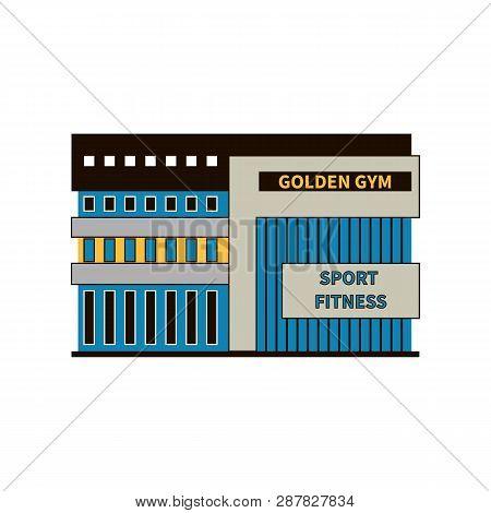 Modern Gym Building. Facade Close-up. The Concept Of Building A Sports Club For Sports And Bodybuild