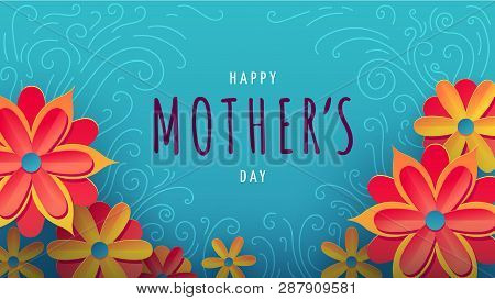 Vector Illustration For Mothers Day With Typography, Colorful Flowers And Floral Ornament On Backgro
