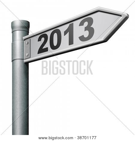 2013 next new year road sign near future coming up isolated on white poster