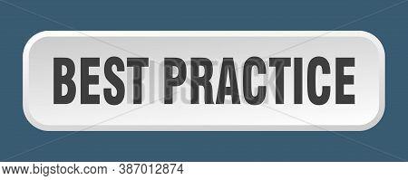 Best Practice Button. Best Practice Square 3d Push Button