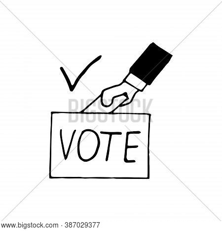 Hand Puts A Ballot Paper Into The Box And Lettering Vote Sketch Icon, Sticker, Poster, Drawn Vector
