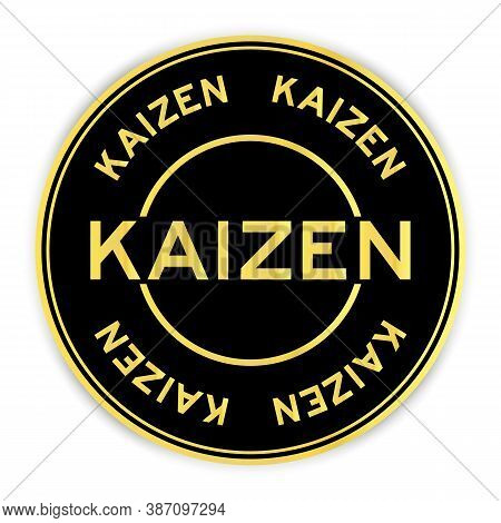 Black And Gold Color Round Sticker With Word Kaizen On White Background