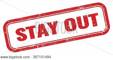 Stay Out Red Grungy Rectangle Stamp Sign.