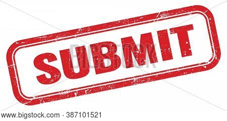 Submit Red Grungy Vintage Rectangle Stamp Sign.