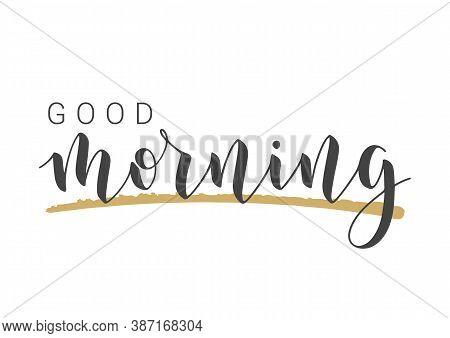 Vector Stock Illustration. Handwritten Lettering Of Good Morning. Template For Banner, Postcard, Pos