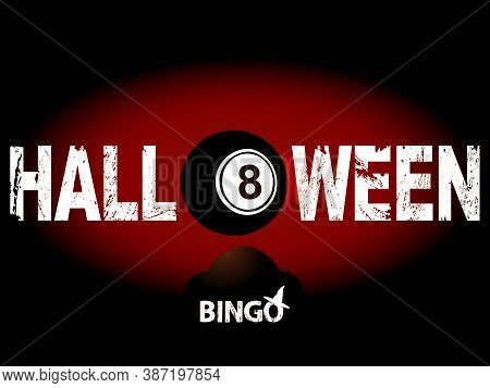 Halloween Red And Black Background With Grunge Decorative Text Black Bingo Number Eight Ball Bingo D