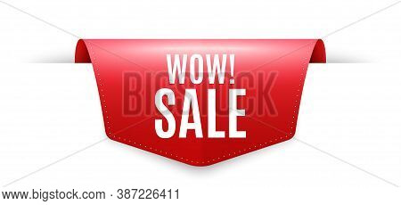 Wow Sale. Ribbon Label Tag. Special Offer Price Sign. Advertising Discounts Symbol. Infographics Pri