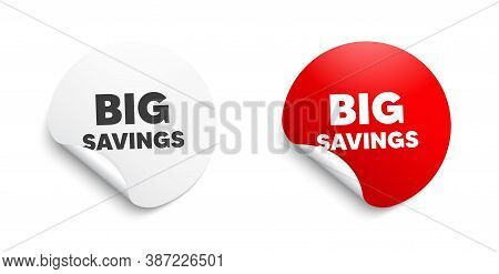 Big Savings. Round Sticker With Offer Message. Special Offer Price Sign. Advertising Discounts Symbo