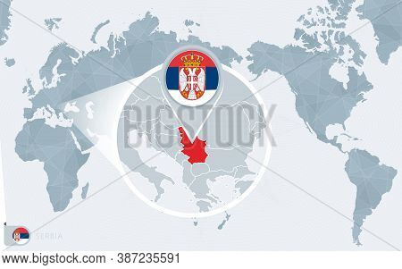 Pacific Centered World Map With Magnified Serbia. Flag And Map Of Serbia On Asia In Center World Map
