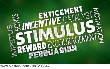 Stimulus Incentive Encouragement Motivation Financial Reward Words 3d Illustration