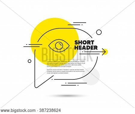 Eye Line Icon. Speech Bubble Vector Concept. Look Or Optical Vision Sign. View Or Watch Symbol. Eye