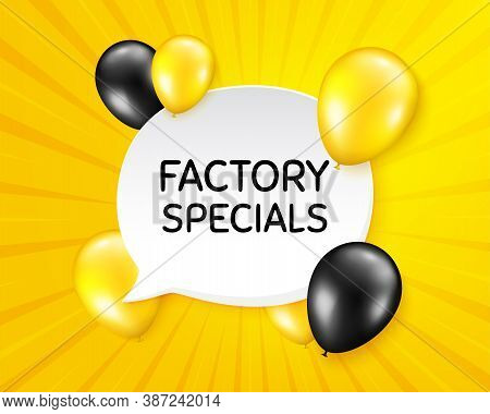 Factory Specials. Balloon Party Banner With Speech Bubble. Sale Offer Price Sign. Advertising Discou