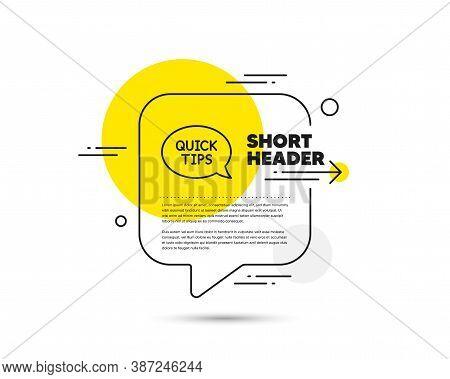 Quick Tips Line Icon. Speech Bubble Vector Concept. Helpful Tricks Speech Bubble Sign. Quickstart Gu