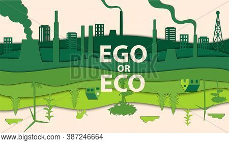 Ego Or Eco Everyone S Choice, Save The Earth, Future In Our Hands Concept. Eco Friendly Inverted Wor