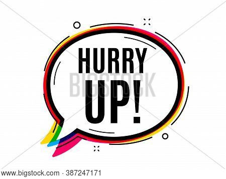 Hurry Up Sale. Speech Bubble Vector Banner. Special Offer Sign. Advertising Discounts Symbol. Though