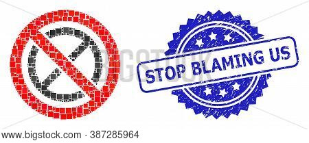 Vector Collage Forbidden Ban, And Stop Blaming Us Textured Rosette Stamp Seal. Blue Stamp Seal Inclu