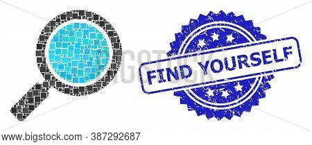 Vector Collage Search Loupe, And Find Yourself Textured Rosette Stamp Seal. Blue Stamp Has Find Your