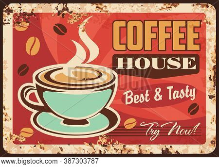 Coffeehouse Hot Drink Rusty Metal Vector Plate. Steaming Espresso Shot With Crema, Cup Of Latte Or C
