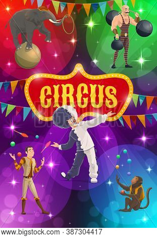 Circus Performers Vector Big Top Artists Strongman, Juggler And Trained Monkey With Elephant And Clo