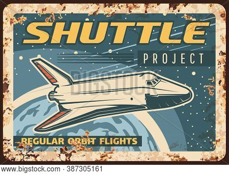 Shuttle Project Vector Rusty Metal Plate. Space, Galaxy Exploration Spaceship Take Off Earth Planet
