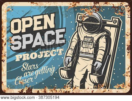 Open Space Project With Cosmonaut Vector Rusty Metal Plate. Astronaut In Outer Space Vintage Rust Ti