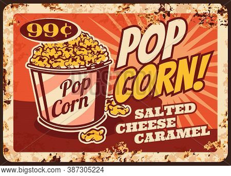 Pop Corn Rusty Metal Plate, Vector Bucket Full Of Tasty Popcorn With Salt Cheese Caramel Vintage Rus