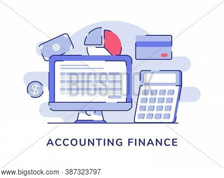 Accounting Finance Computer Monitor Nearby Of Calculator Bankcard Pie Chart Money Dollar White Isola