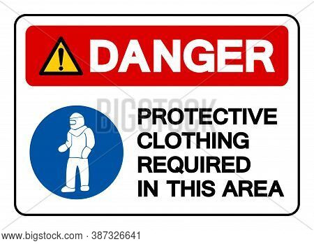 Danger Protective Clothing Required In This Area Symbol Sign,vector Illustration, Isolated On White