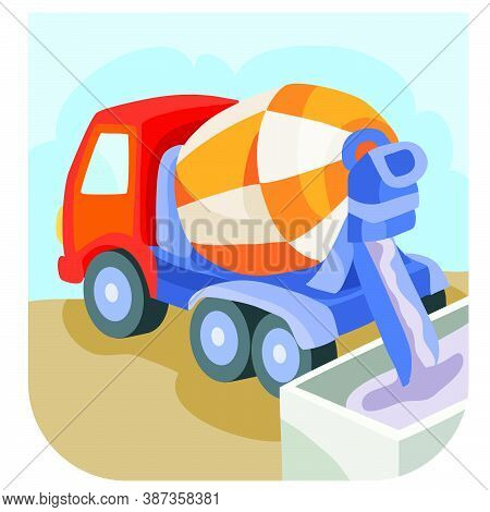 Concrete Mixer Pours The Concrete That Has Prepared, Cartoon Illustration, Isolated Object On A Whit