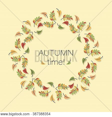 Autumn Wreath, Frame. Fall Border. Autumn Time. Vector Poster With Autumn Falling Leaves In A Circle