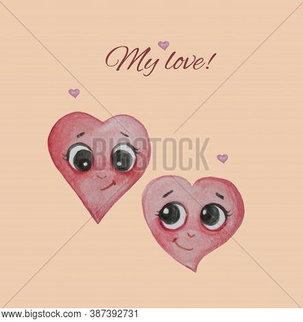 Romantic Card With The Phrase - My Love. Two Playful And Cute Hearts With Faces And A Smile On A Gen
