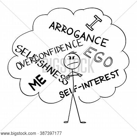Vector Cartoon Stick Figure Drawing Conceptual Illustration Of Arrogant, Self-interested, Overconfid