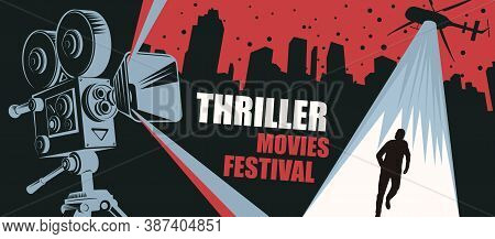 Cinema Poster For The Thriller Movies Festival. Vector Banner, Flyer Or Ticket With An Old Movie Pro