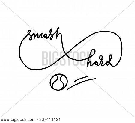 Smash Hard, Tennis Greeting Card Or Event Cover. Vector Handwritten Lettering Logo.