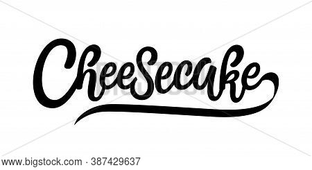 Cheesecake Vector Logo. Hand Drawn Brush Pen Lettering Typography Isolated On White Background. Pack