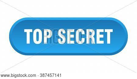 Top Secret Button. Top Secret Rounded Blue Sign.
