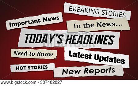 Todays Headlines Stories Hot News Breaking Updates 3d Illustration