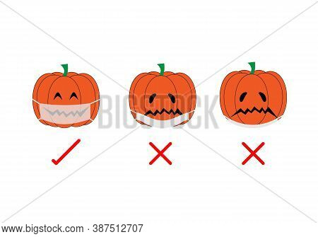 Concepts Of How To Wear Face Mask Correctly. Vector Illustration Of Pumpkins Wearing Face Mask Corre