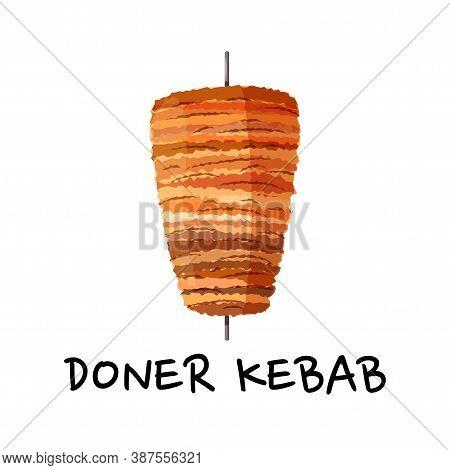 Doner Kebab On Vertical Spit. Arabic And Turkish Meat Street Food. Fried Chicken For Cafe.