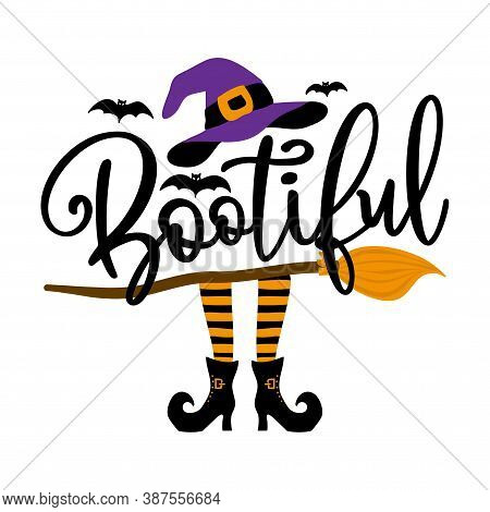 Bootiful (beautiful Boo) - Halloween Quote On White Background With Broom, Bats And Witch Hat. Good