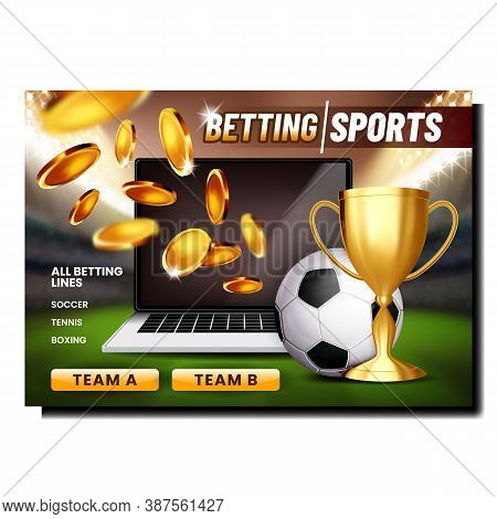 Betting Sport Game Creative Promo Poster Vector. Football Ball And Champion Mug, Laptop And Coins, B