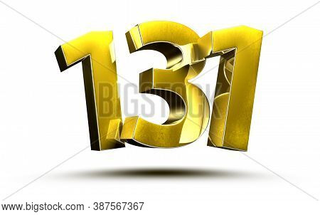 3D Illustration Numbers 131 Gold Isolated On A White Background.(with Clipping Path)