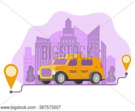 Ordering Taxi Route And Points Location On A City.yellow Cab Car And Urban Landscape.